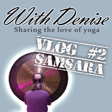VLOG #2 | Samsara klankervaring