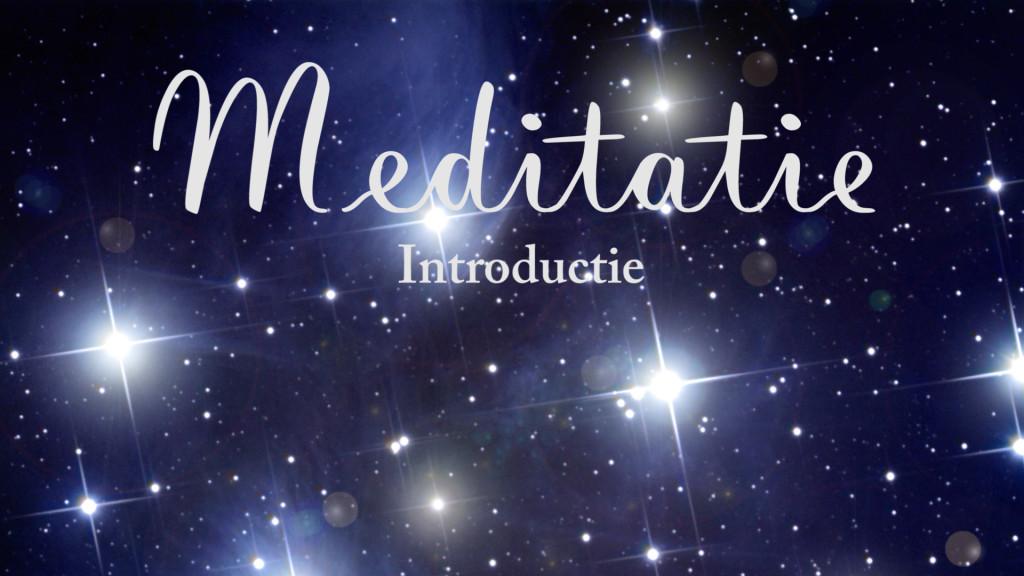 Meditatie Introductie