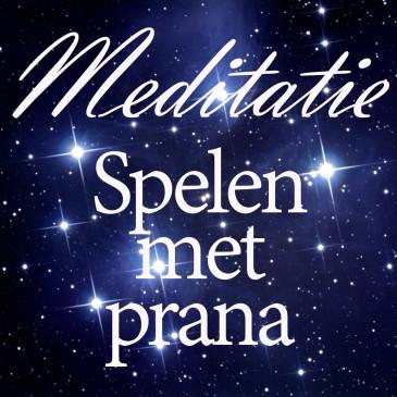 Meditatie | Spelen met prana