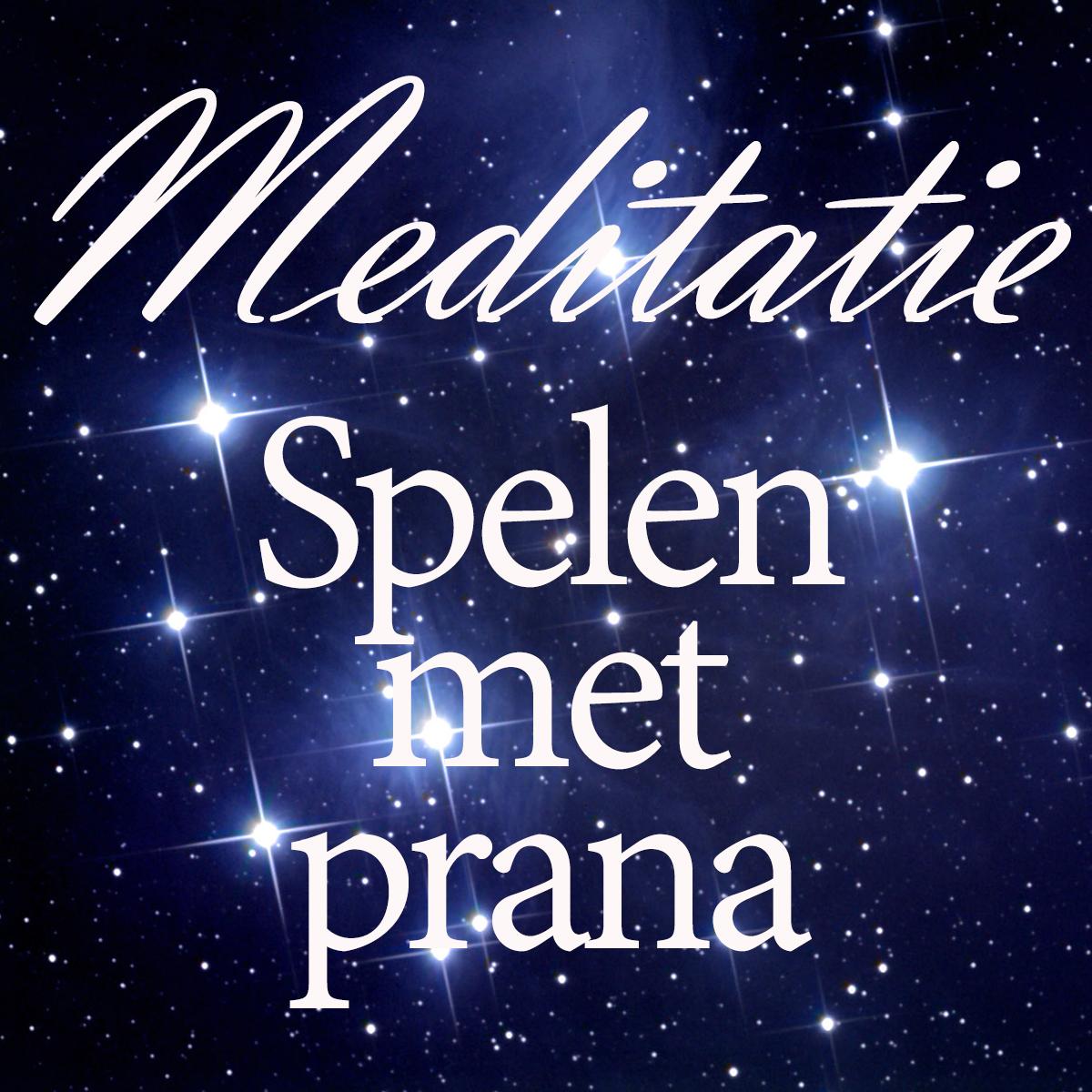 Meditatie   Spelen met prana